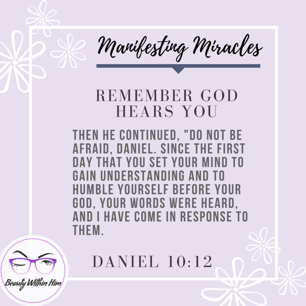Manifesting Miracles - Remember God Hears You.png