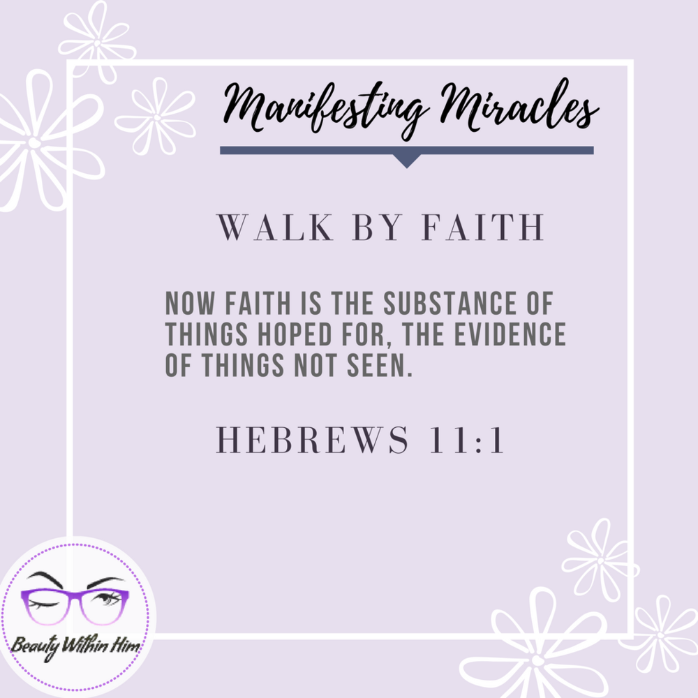 Manifesting Miracles - Walk By Faith.png