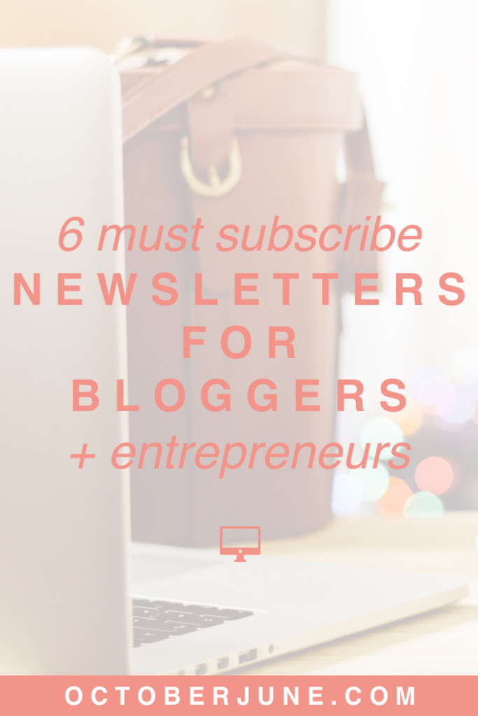 6 Must-Subscribe Newsletters for Bloggers + Entrepreneurs | octoberjune.com | Subscribe to these incredible mailing lists for tips, tricks, and freebies right to your inbox!