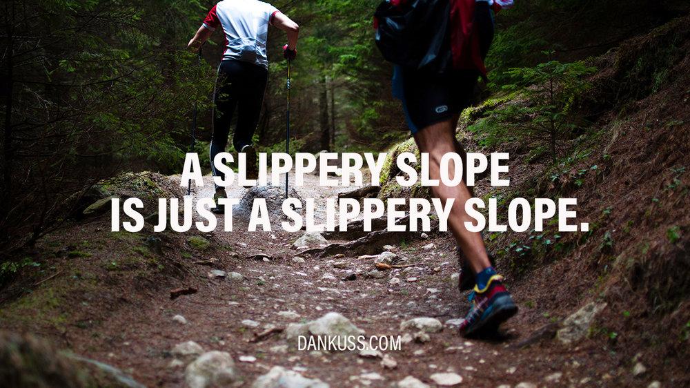 slipperyslope.jpg