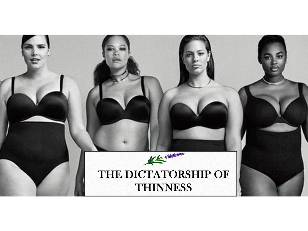 The dictatorship of thinness - Venez découvrir pourquoi il ne faut pas absolument être maigre pour être belle. Et aussi pourquoi j'en ai marre de ces stérétoypes.