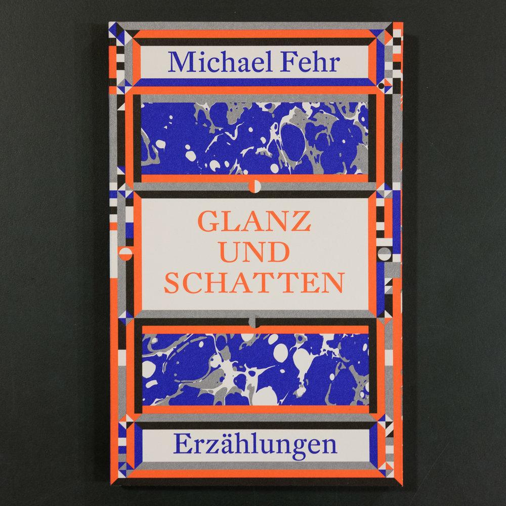 Michael Fehr, Glanz und Schatten: Erzählungen  (Luzern: Der Gesunde Menschenversand, 2017).   Buch der Woche vom 01. Juli 2017