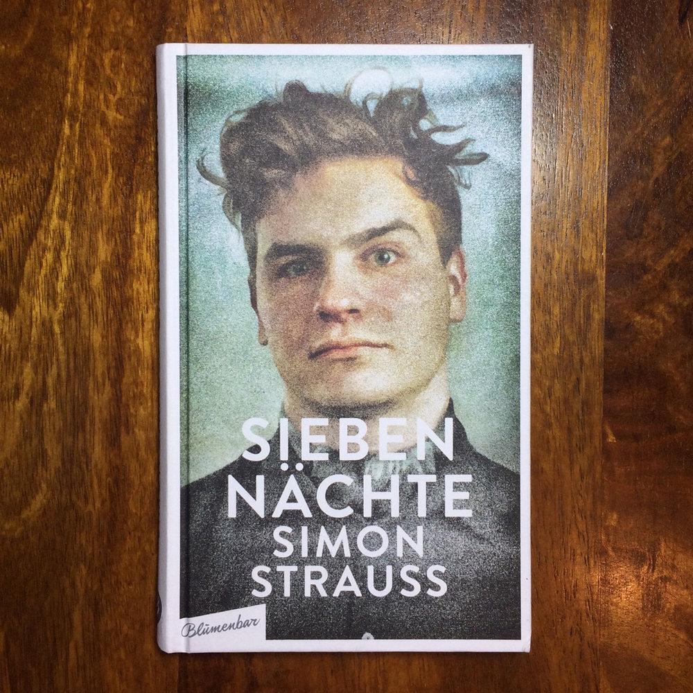 Simon Strauss, Sieben Nächte  (Berlin: Blumenbar, 2017).   Buch der Woche vom 28.02.2018