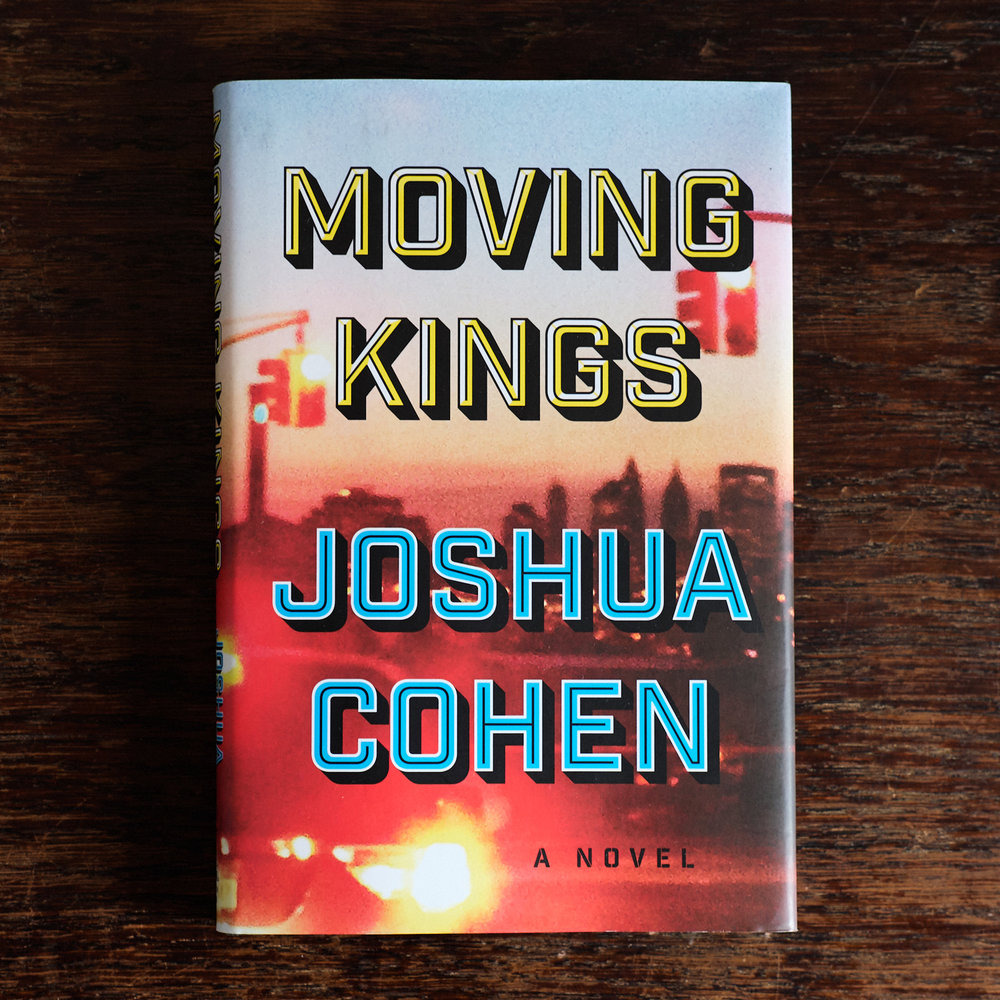 Joshua Cohen, Moving   Kings  (New York: Random House, 2017).   Buch der Woche vom 04.02.2018
