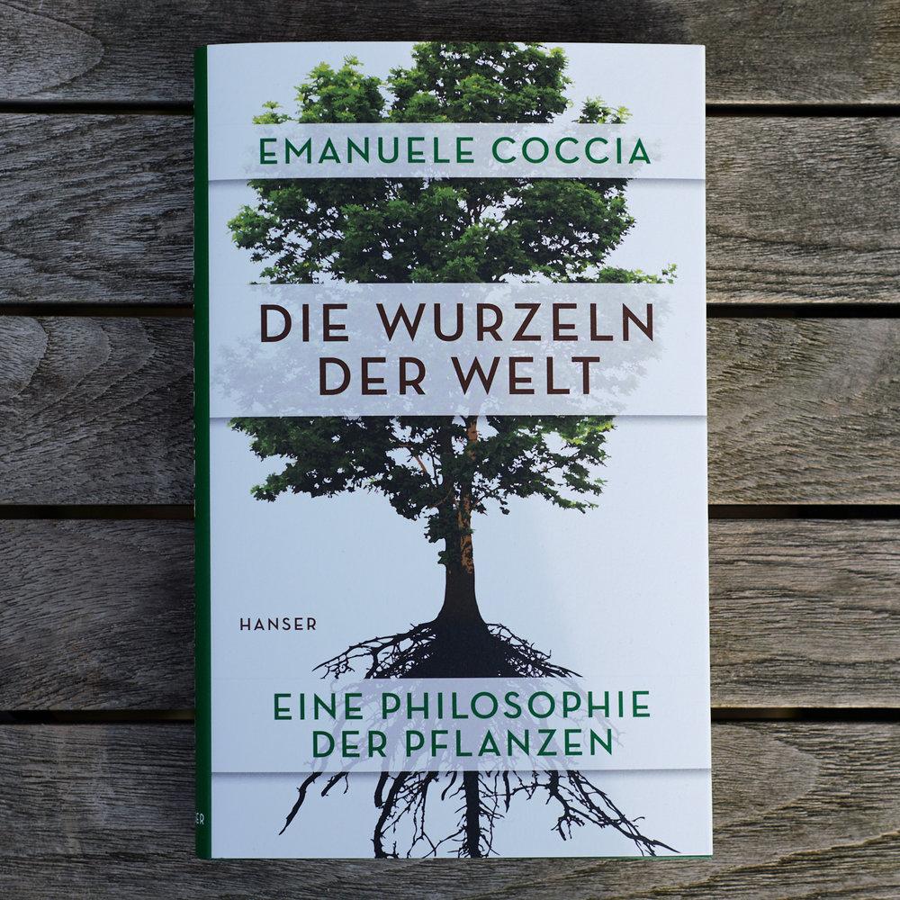 Emanuele Coccia, Die Wurzeln der Welt  (München: Hanser, 2018).   Buch der Woche vom 11.03.2018