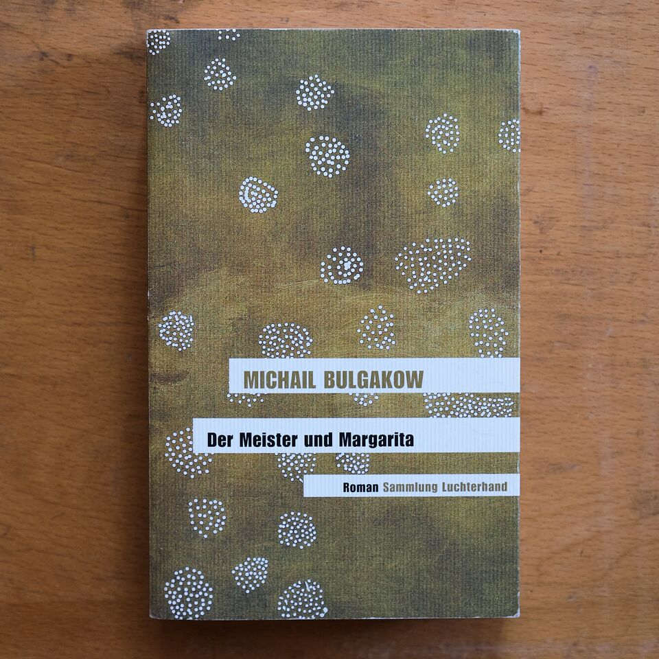 Michail Bulgakow,  Der Meister und Margarita   (Berlin: Hermann Luchterhand Verlag, 1968)    Buch der Woche vom 15.04.2018