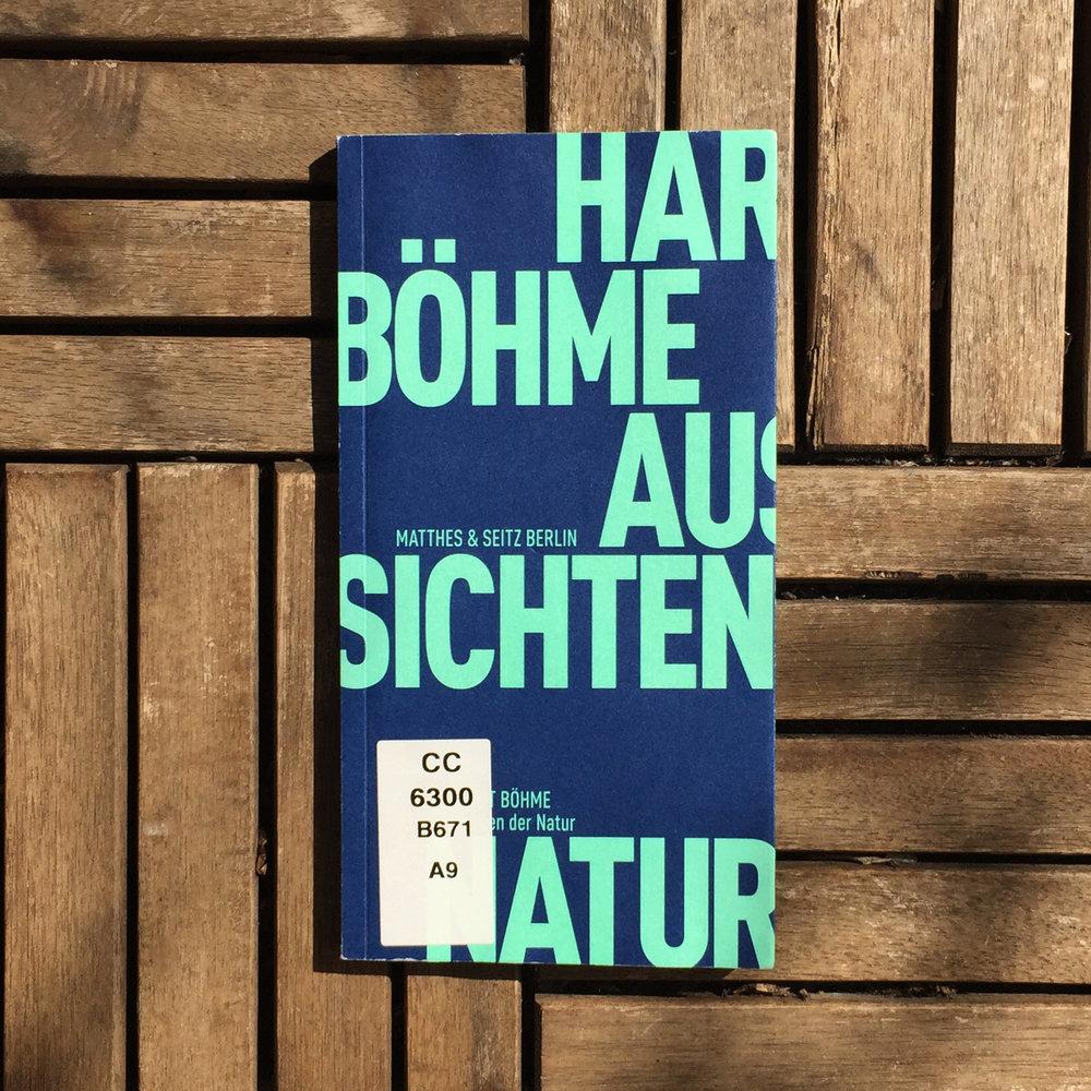 Hartmut Böhme,    Aussichten der Natur      (Berlin: Matthes & Seitz, 2017)   Buch der Woche vom 22.04.2018