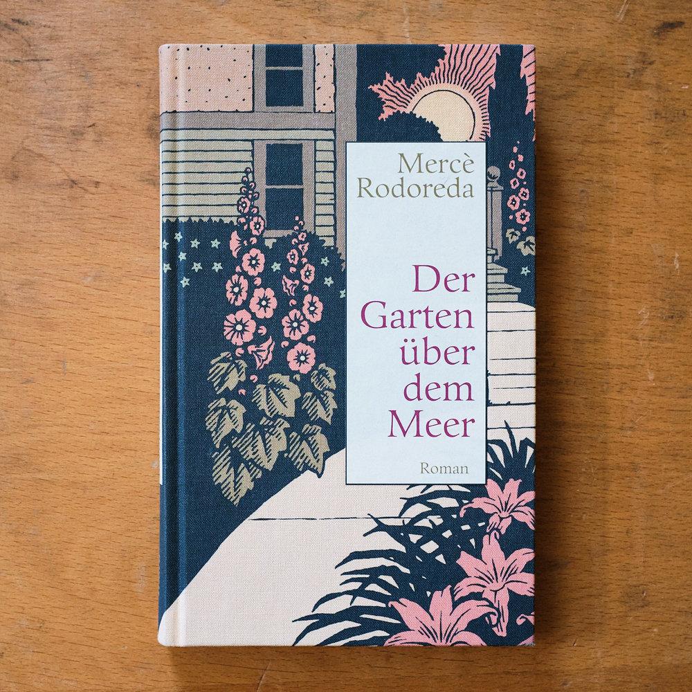 Mercè Rodoreda,  Der Garten über dem Meer  (Hamburg: mareverlag 2014 [1967])   Buch der Woche vom 1. Juli 2018