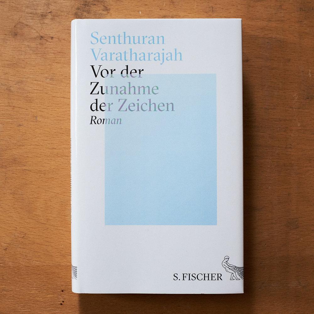 Senthuran Varatharajah, Vor der Zunahme der Zeichen  (Frankfurt am Main: S. Fischer, 2016)