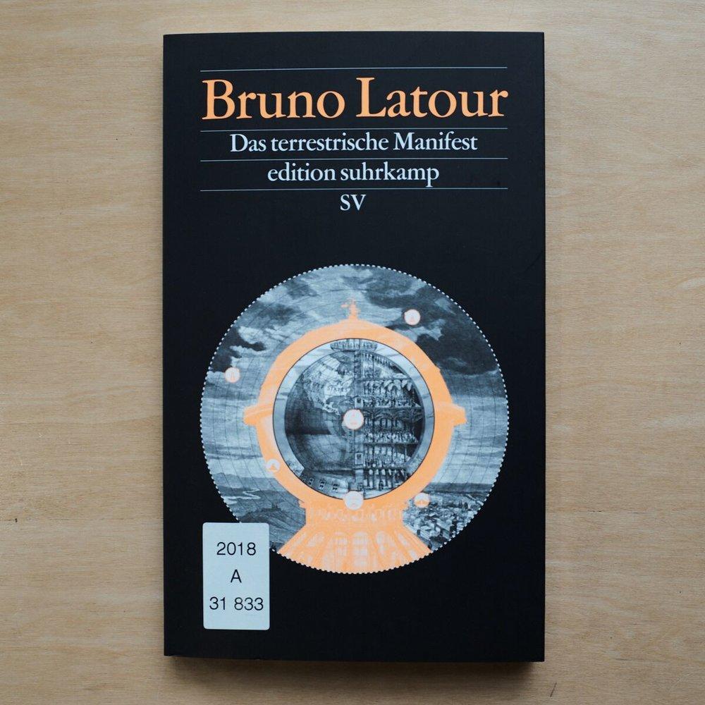 Bruno Latour,  Das terrestrische Manifest  (Frankfurt am Main: Suhrkamp, 2018)