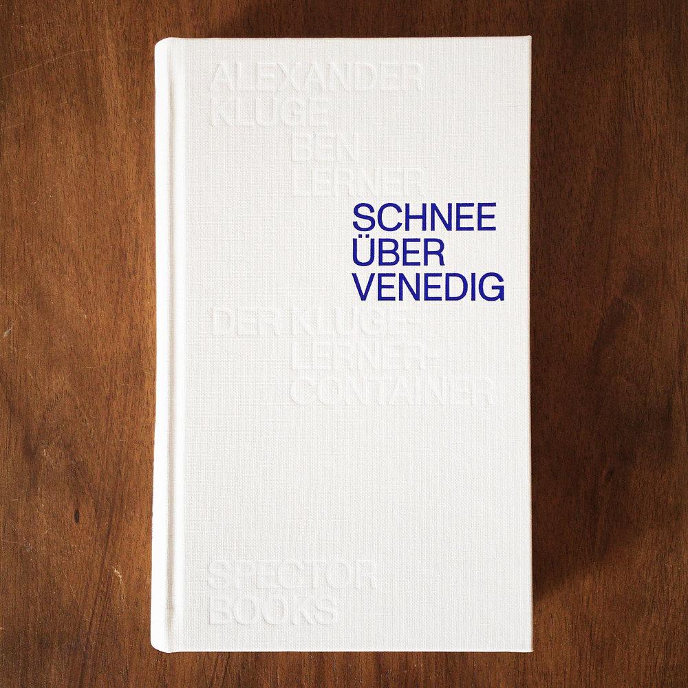 Alexander Kluge und Ben Lerner:  Schnee über Venedig. Der Kluge-Lerner-Container  (Leipzig: Spector Books, 2018).