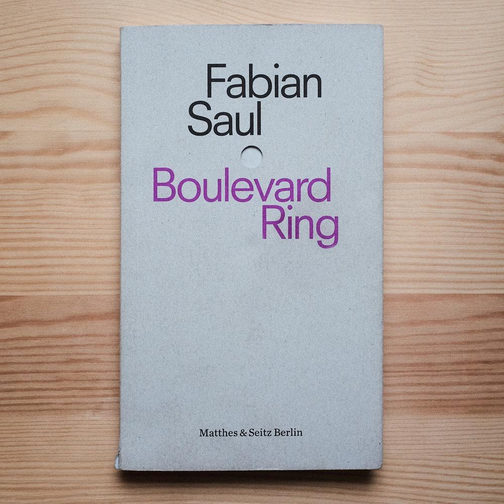 Fabian Saul,  Boulevard Ring  (Berlin: Matthes & Seitz, 2018)
