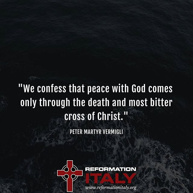 """We confess that peace with God comes only through the death and most bitter cross of Christ."" // Peter Martyr Vermigli, Commentary on the Apostles' Creed (1544)  #christianity #missions #ReformationItaly #urcna #gospel"