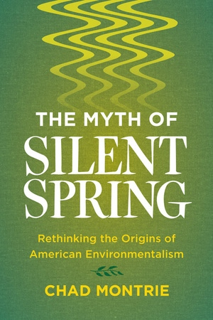 brian_hamilton_chad_montrie_myth_of_silent_spring.jpg