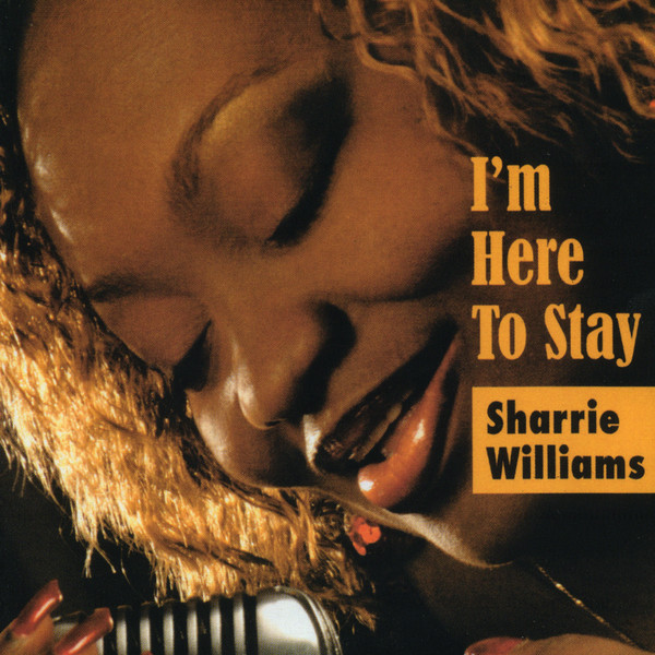 "Sharrie Williams ""Here To Stay"", Electro-Fi records 2012"