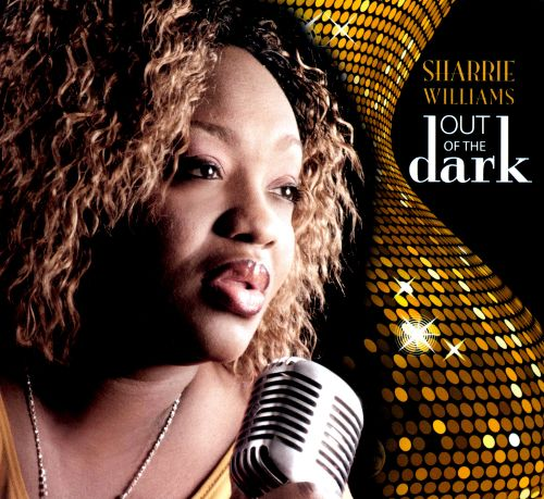 "Sharrie Williams ""Out Of The Dark"", Electro-Fi Records 2013"