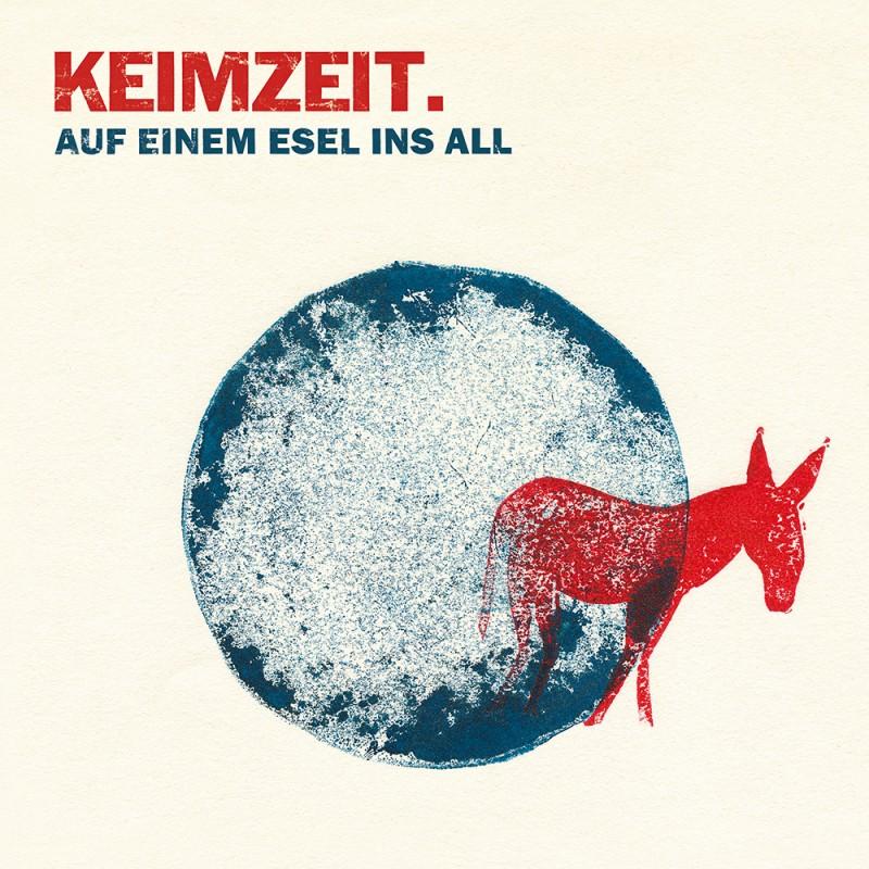 """Keimzeit """"Auf Einem Esel Ins All"""" Edel Records 2016"""