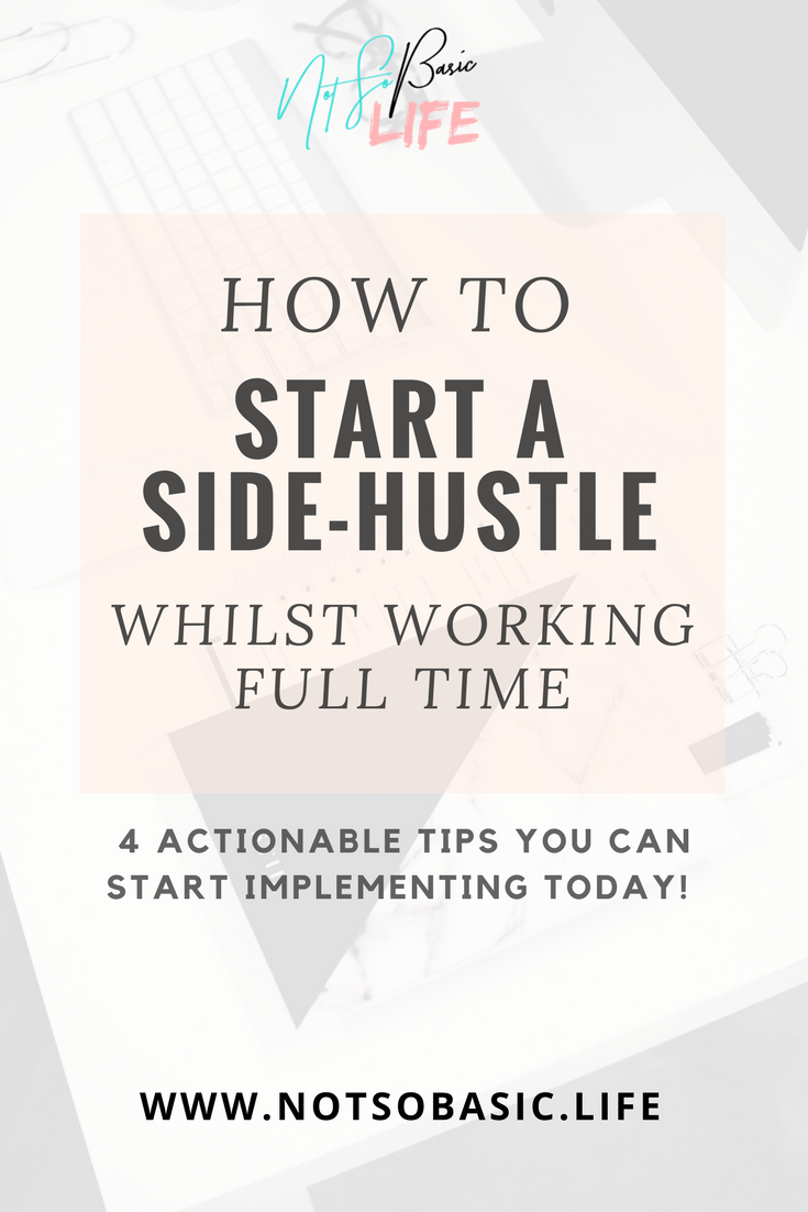 How to start a side hustle whilst working full time.png