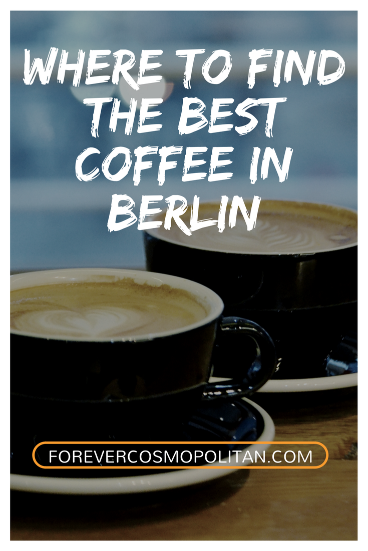 WHERE TO FIND THE BEST COFFEE IN BERLIN
