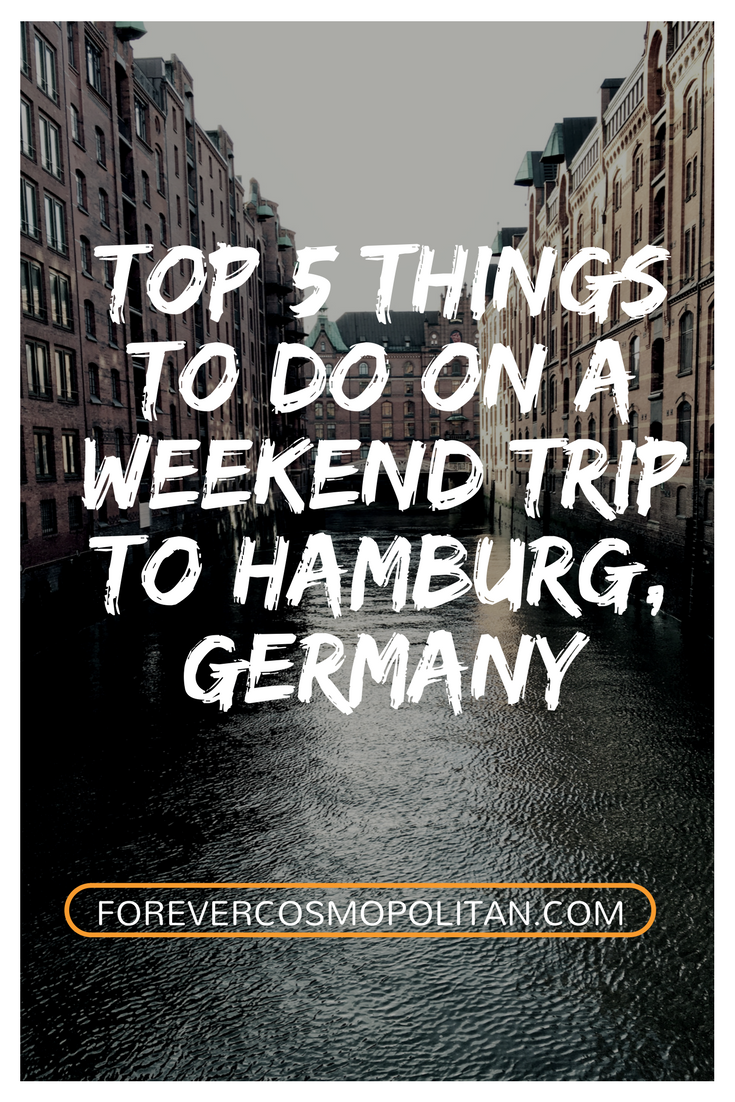 Top 5 Things To Do On A Weekend Trip To Hamburg, Germany