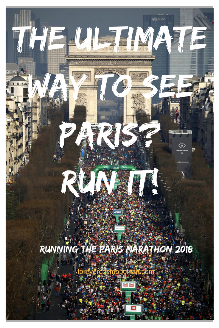 The Ultimate Way To See Paris? Run It! Running the Paris Marathon 2018
