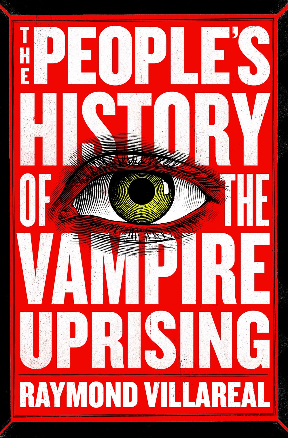 A People's History of the Vampire Uprising - On Sale June 5, 2018Published by Little Brown and Company's Mulholland Books