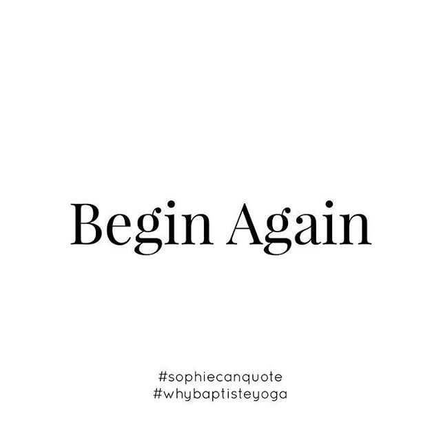 It's ok begin again. You're not a failure! Whatever you've been doing is not working out - so what! Acknowledging it, then drop the attention it and focus on what you can add to your practice, teaching and life to make it work for you. If you waiver , in despair and lose your sense of purpose, go ahead - find your feet and your drishti and and be willing begin again.⠀ ⠀