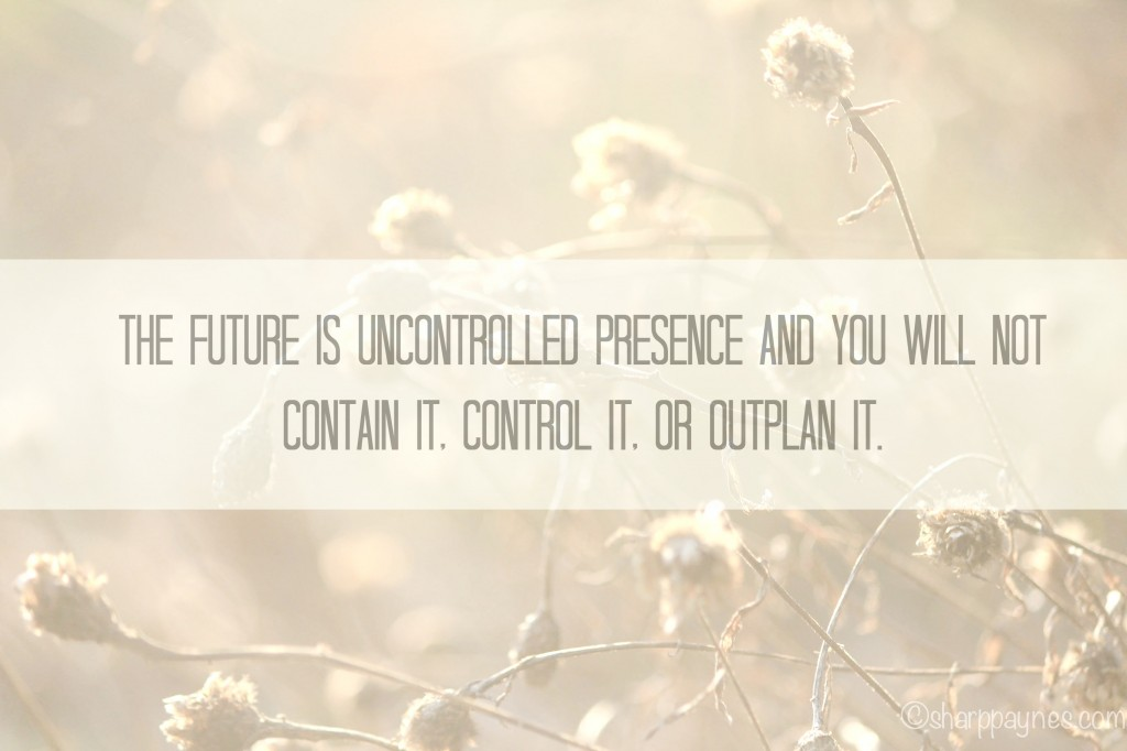 the future is uncontrolled presence