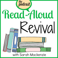 Read-Aloud-Revival-Podcast-Sarah-Mackenzie-1400x1400