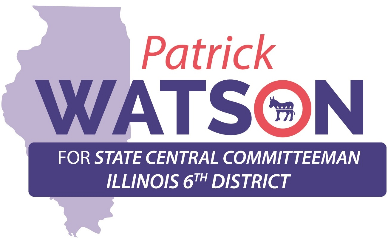 Patrick Watson for Democratic State Central Committeeman IL06