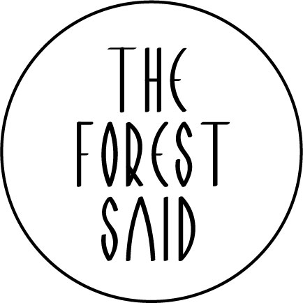 THE FOREST SAID