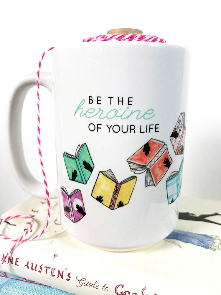 Be the Heroine of Your Life Coffee Mug