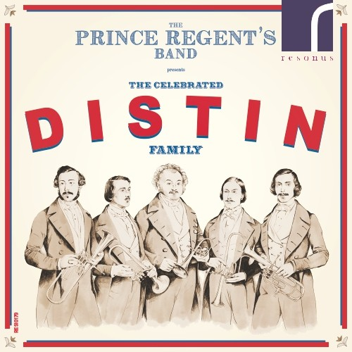 The Celebrated Distin Family: Music for Saxhorn ensembleThe Prince Regent's Band.Resonus Classics. 2016. -