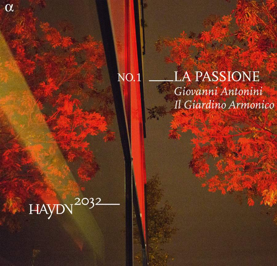 Haydn 2032 No. 1 La PassioneIl Giardino Armonico / Giovanni AntoniniAlpha, 2014 -