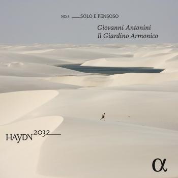 Haydn 2032 No. 3 Solo e PensosoIl Giardino Armonico / Giovanni AntoniniAlpha, 2016 -