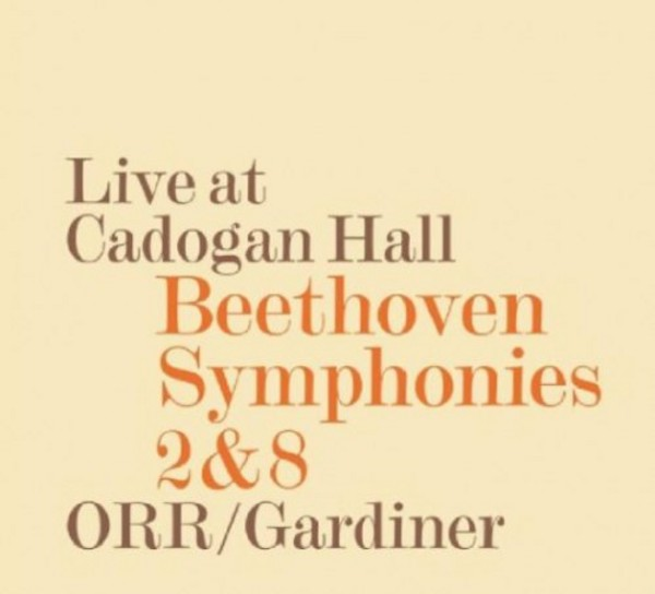 Live at Cadogan Hall: Beethoven Symphonies 2 & 8Sir John Eliot gardiner / Orchestre Révolutionnaire et RomantiqueSDG, 2014 -