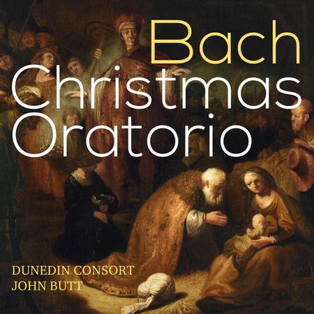 Bach Christmas OratorioDunedin Consort & Players / John ButTLinn, 2016 -