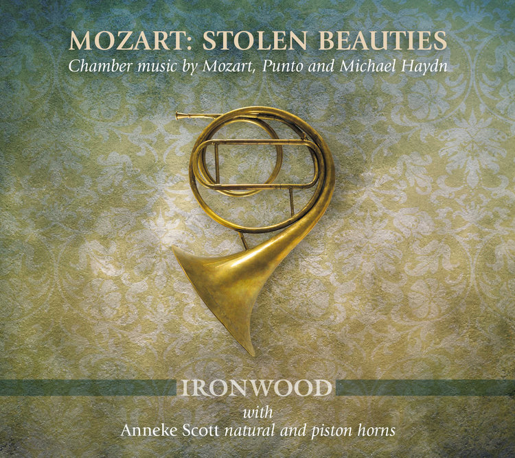 CD REVIEWS: STOLEN BEAUTIES, ANNEKE SCOTT (HORN) WITH IRONWOOD. ABC CLASSICS, 2015. - Mozart: Stolen BeautiesChamber music by Mozart, Punto and Michael Haydn.Anneke Scott (natural and piston horns)IRONWOODAlice Evans & Julia Fredersdorff violinsNicole Forsyth & Heather Lloyd violasDaniel Yeadon celloNeal Peres Da Costa fortepiano ABC Classics, 2015.