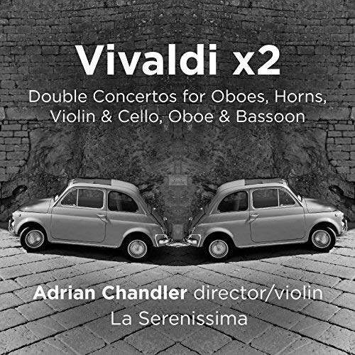 CD REVIEWS: VIVALDI x 2, ADRIAN CHANDLER / LA SERENISSIMA - Adrian Chandler, violin / directorLa SerenissimaRachel Chaplin, Mark Baigent – oboesPeter Whelan – bassoonAnneke Scott, Jocelyn Lightfoot – hornsVladimir Waltham, celloIncludes: Vivaldi Concerto for 2 horns, strings & continuo in F, RV 539, Vivaldi Concerto for 2 horns, strings & continuo in F, RV 538 and Vivaldi Concerto per S.A.S.I.S.P.G.M.D.G.S.M.B. for violin, cello, 2 oboes, 2 horns, strings & continuo in F, RV 574.Avie, 2018.