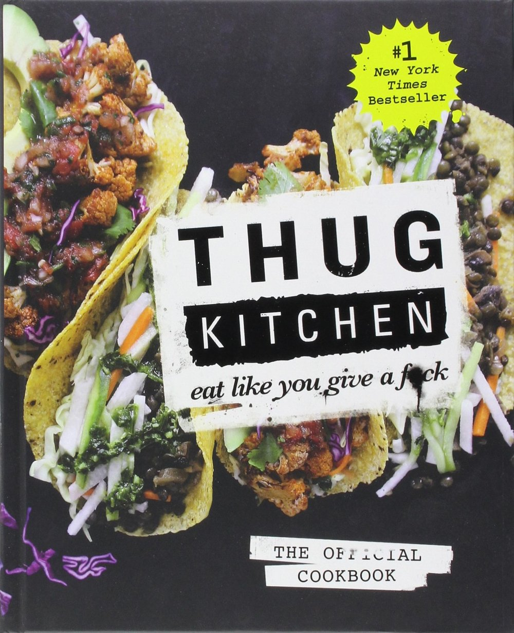 Thug Kitchen<br>(hundreds of bad-ass<br>vegan recipes!)