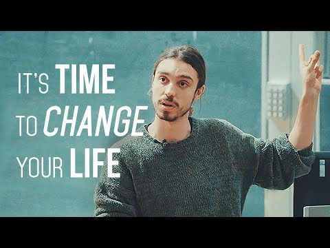 It's Time to Change your Life