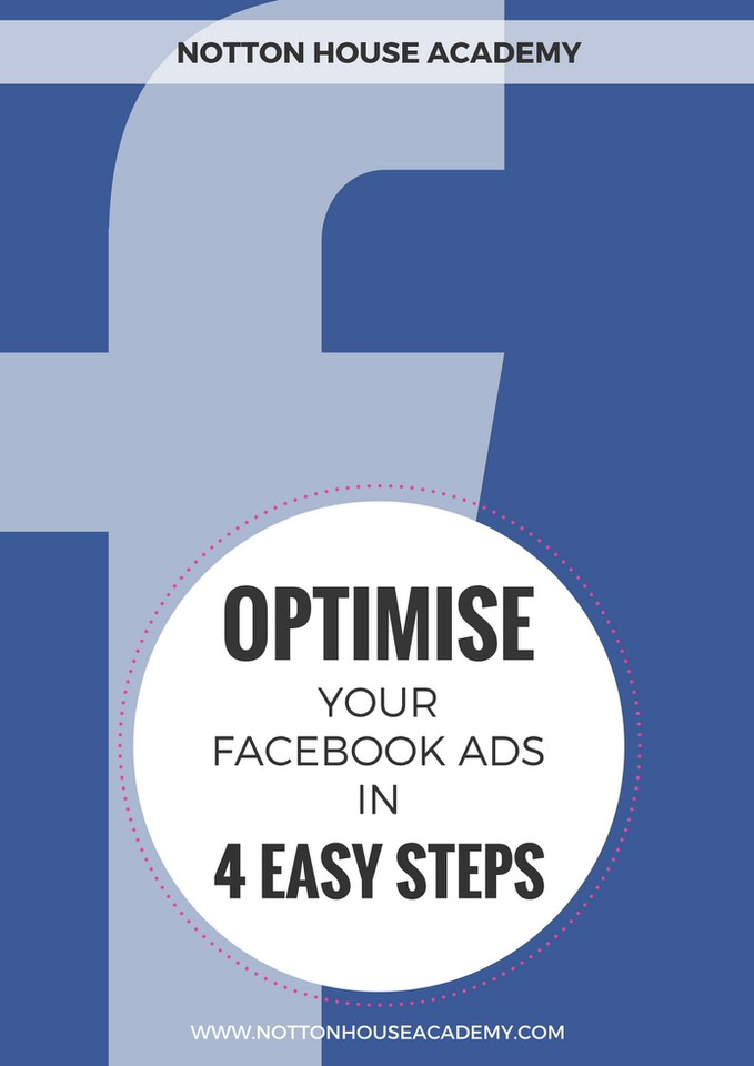 Optimise your Facebook Ads in 4 Easy Steps - Notton House Academy.jpg