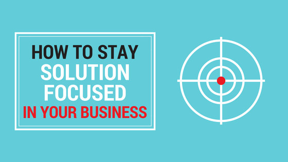 how-to-stay-solution-focused-business-mindset-notton-house-academy.jpg