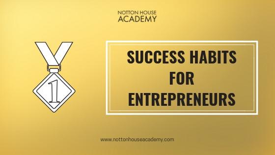 success-habits-entrepreneur-notton-house-academy.jpg
