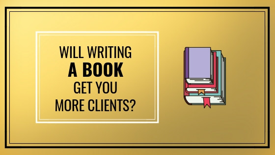 writing-book-entrepreneur-author-reasons-how-to-more-clients-notton-house-academy.jpg