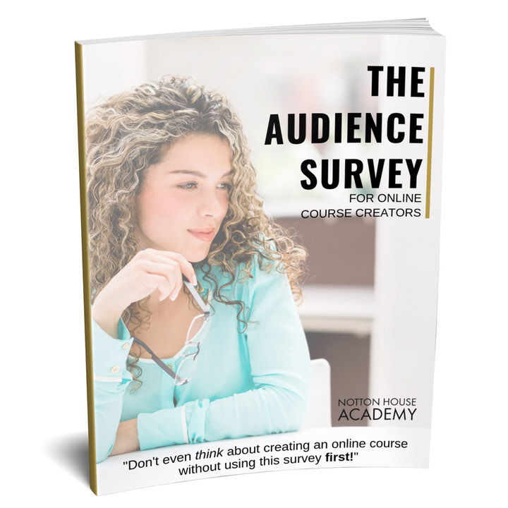 FREE AUDIENCE SURVEY TEMPLATE: - The Audience Survey for Online Course Creators' for fill in the blank & done for you questions to ask your audience!