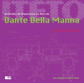 Reflexões de arquitetura na obra de Dante Della Manna  Instituições Financeiras Dante Della Manna Bookstore, 2012
