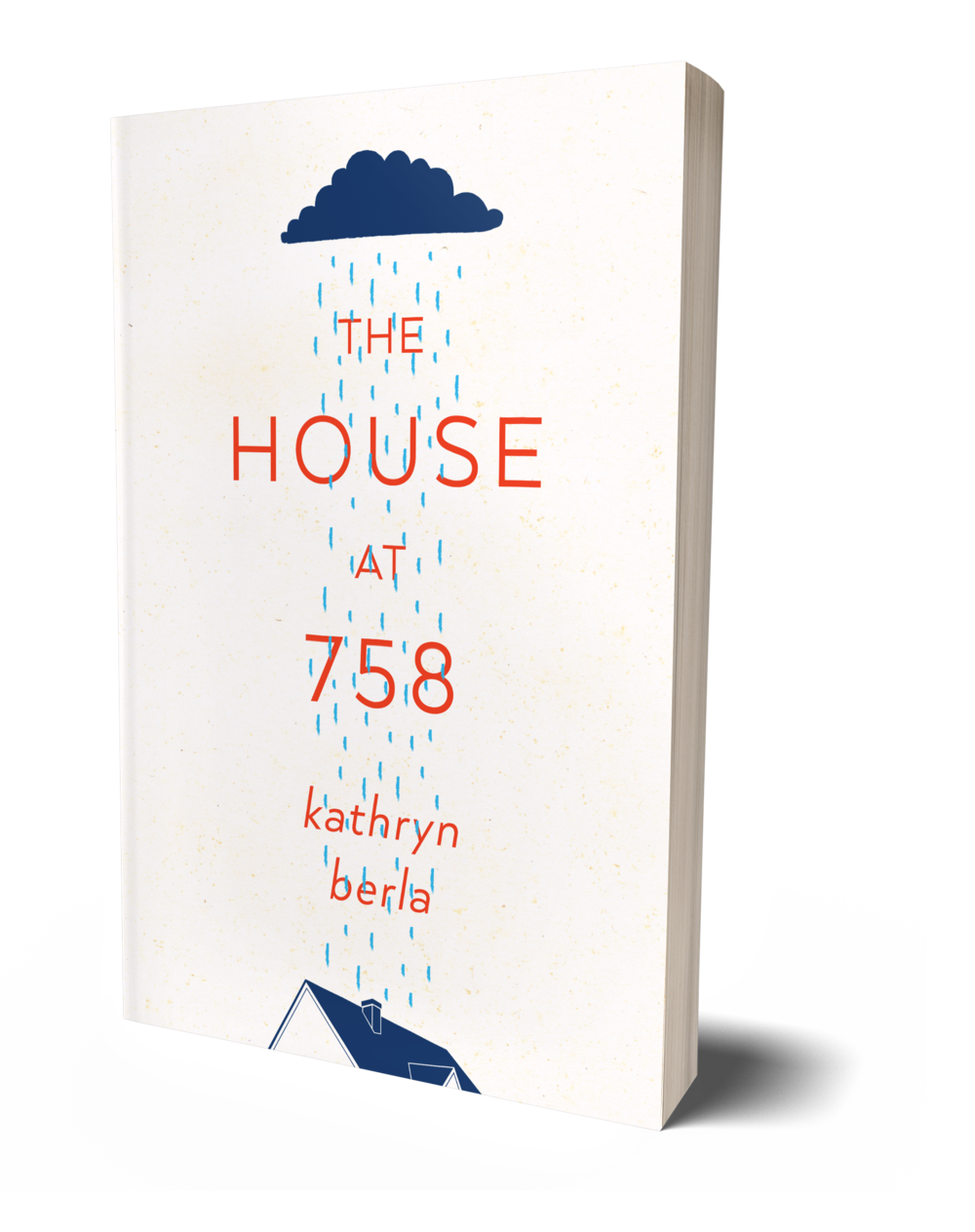 The House at 758 book cover, cloud raining on house, white background, red words, blue rooftop