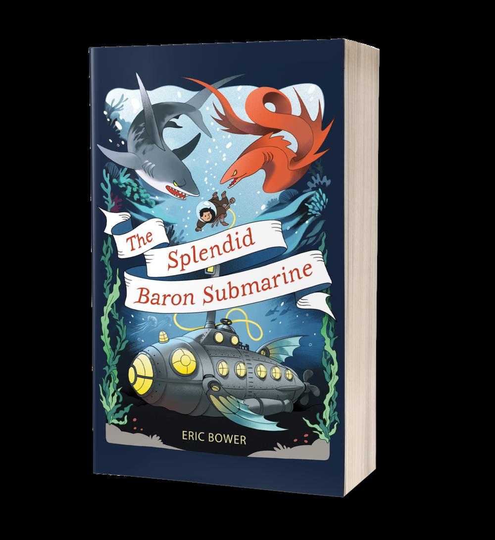 The Splendid Baron Submarine book cover, submarine under water, boy swimming through the water to submarine, shark and monster