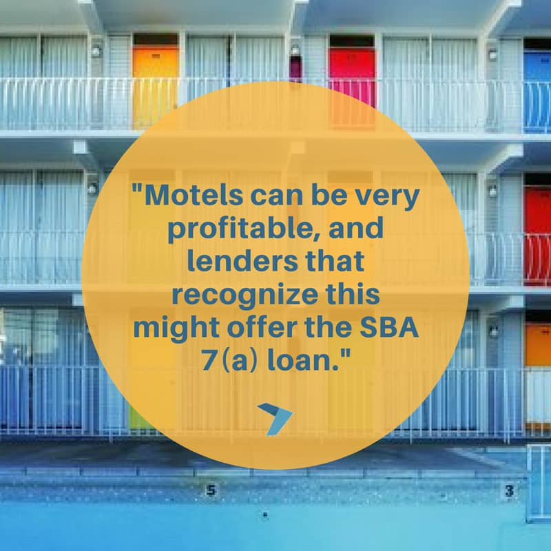 Motels can be very profitable, and lenders that recognize this might offer the SBA 7(a) loan